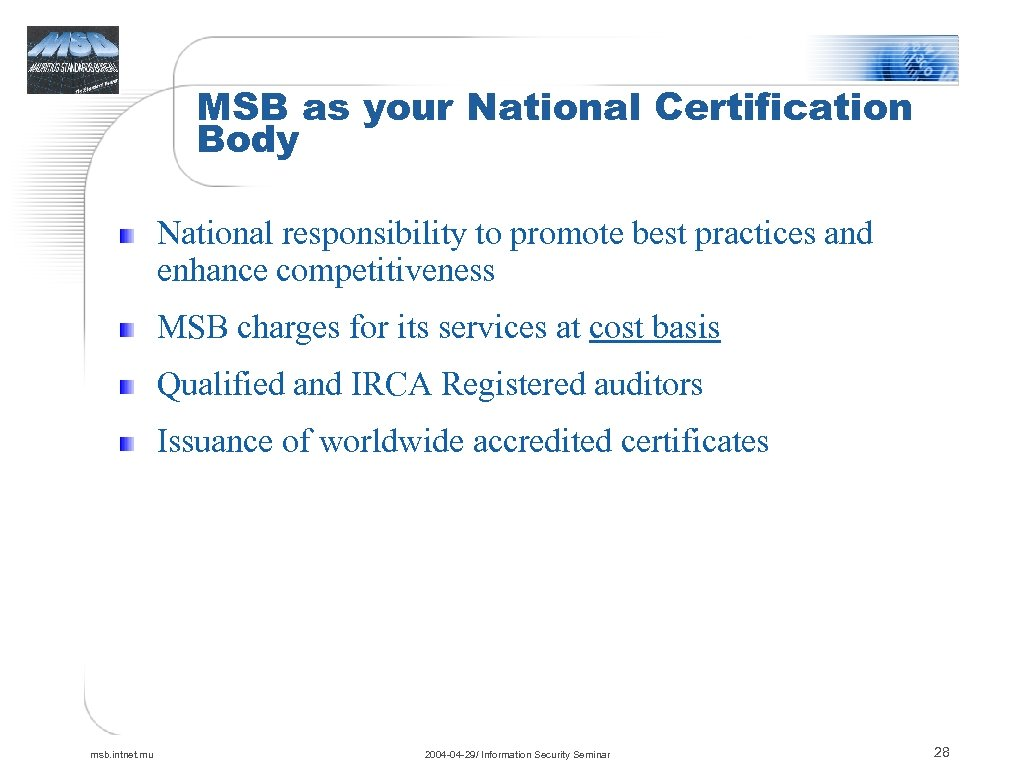 MSB as your National Certification Body National responsibility to promote best practices and enhance