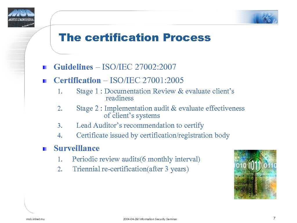 The certification Process Guidelines – ISO/IEC 27002: 2007 Certification – ISO/IEC 27001: 2005 1.