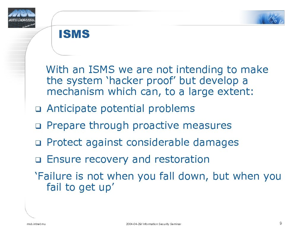 ISMS With an ISMS we are not intending to make the system 'hacker proof'
