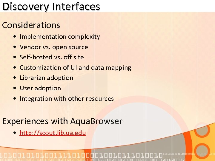Discovery Interfaces Considerations • • Implementation complexity Vendor vs. open source Self-hosted vs. off