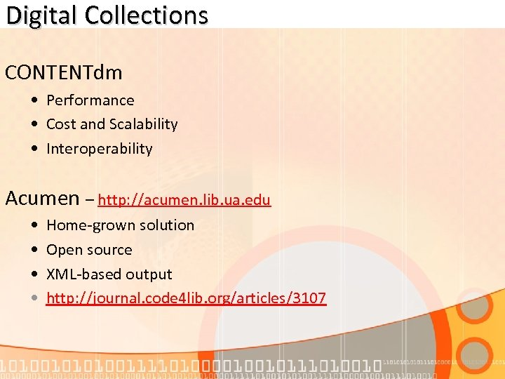 Digital Collections CONTENTdm • Performance • Cost and Scalability • Interoperability Acumen – http: