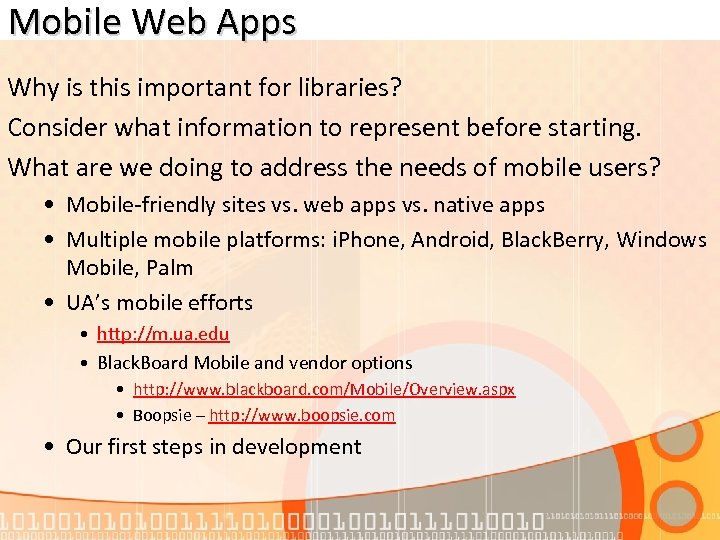 Mobile Web Apps Why is this important for libraries? Consider what information to represent