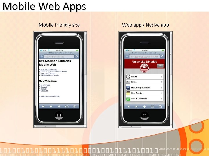 Mobile Web Apps Mobile friendly site Web app / Native app