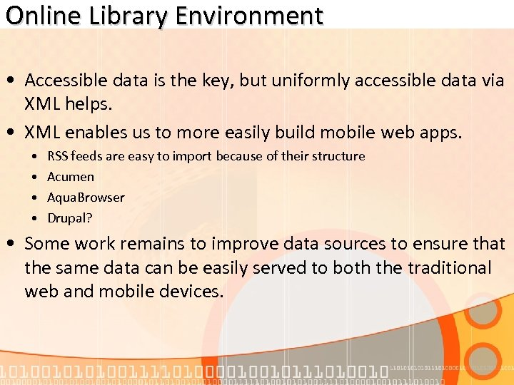 Online Library Environment • Accessible data is the key, but uniformly accessible data via