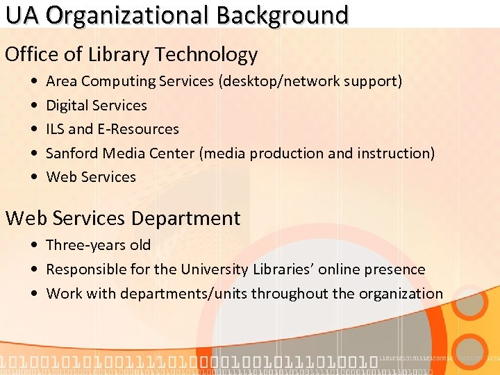 UA Organizational Background Office of Library Technology • • • Area Computing Services (desktop/network