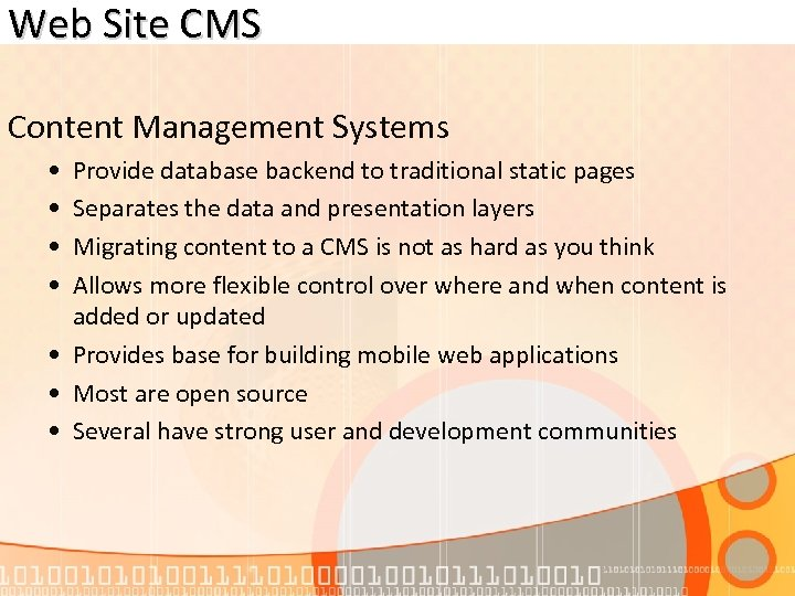 Web Site CMS Content Management Systems • • Provide database backend to traditional static