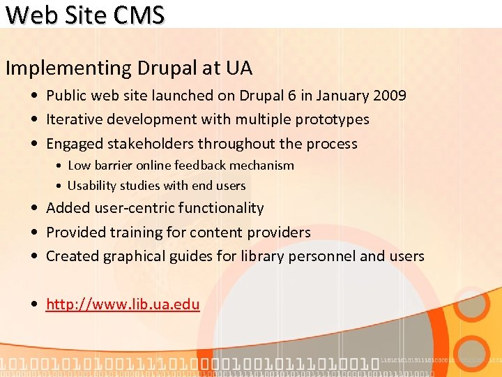 Web Site CMS Implementing Drupal at UA • Public web site launched on Drupal