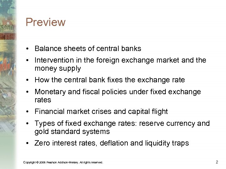 Preview • Balance sheets of central banks • Intervention in the foreign exchange market