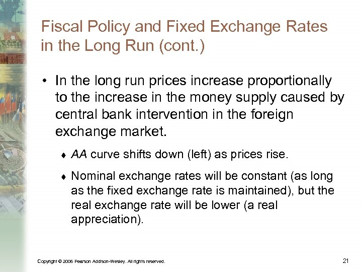 Fiscal Policy and Fixed Exchange Rates in the Long Run (cont. ) • In