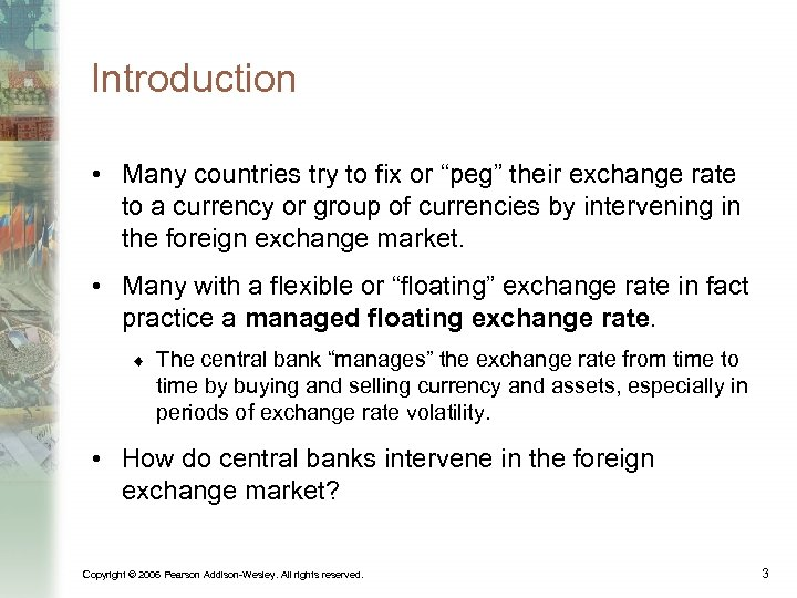 "Introduction • Many countries try to fix or ""peg"" their exchange rate to a"