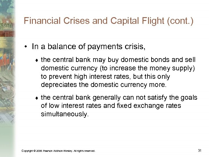 Financial Crises and Capital Flight (cont. ) • In a balance of payments crisis,