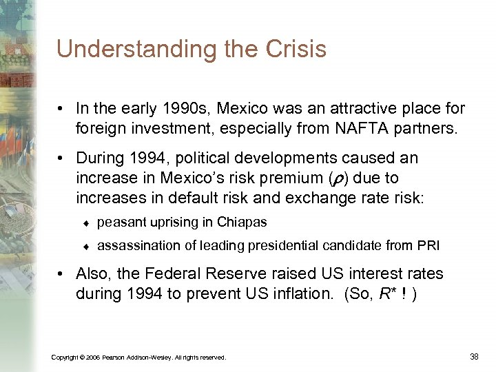 Understanding the Crisis • In the early 1990 s, Mexico was an attractive place