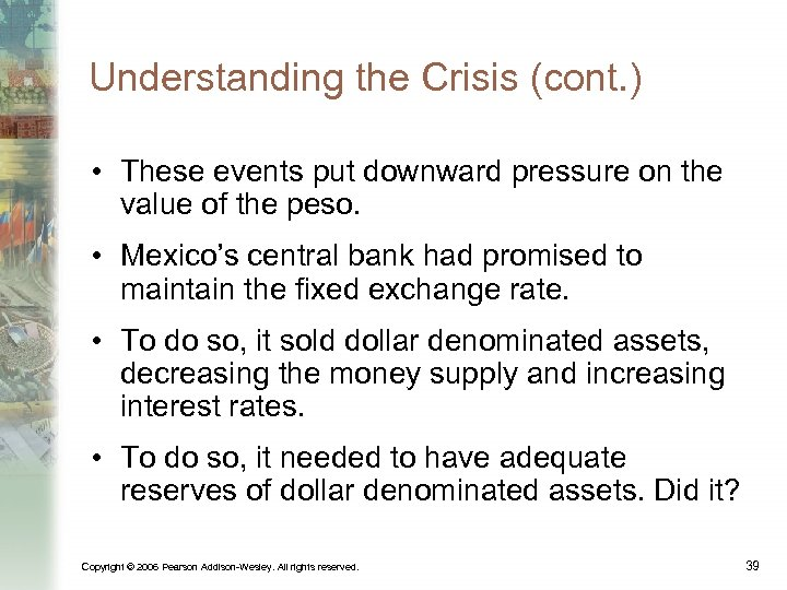 Understanding the Crisis (cont. ) • These events put downward pressure on the value