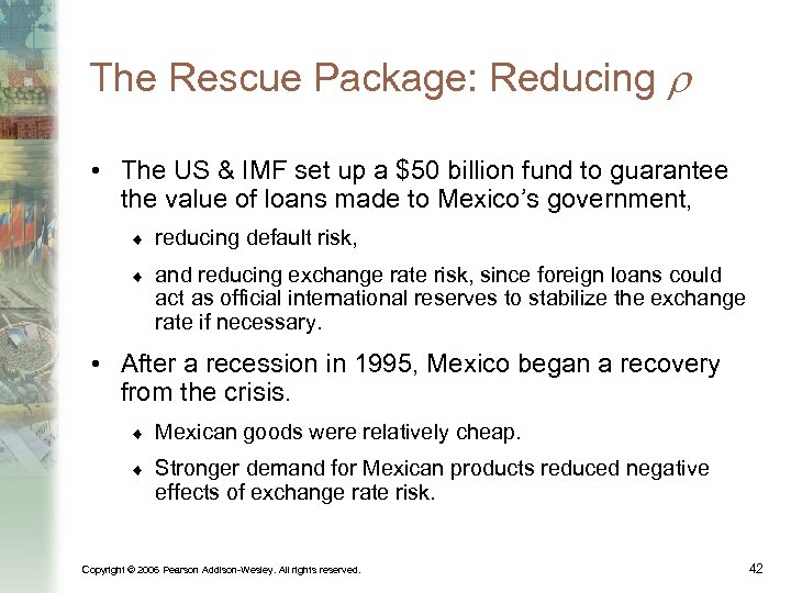 The Rescue Package: Reducing • The US & IMF set up a $50 billion