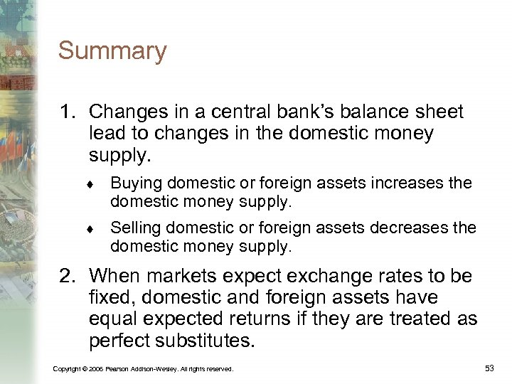 Summary 1. Changes in a central bank's balance sheet lead to changes in the