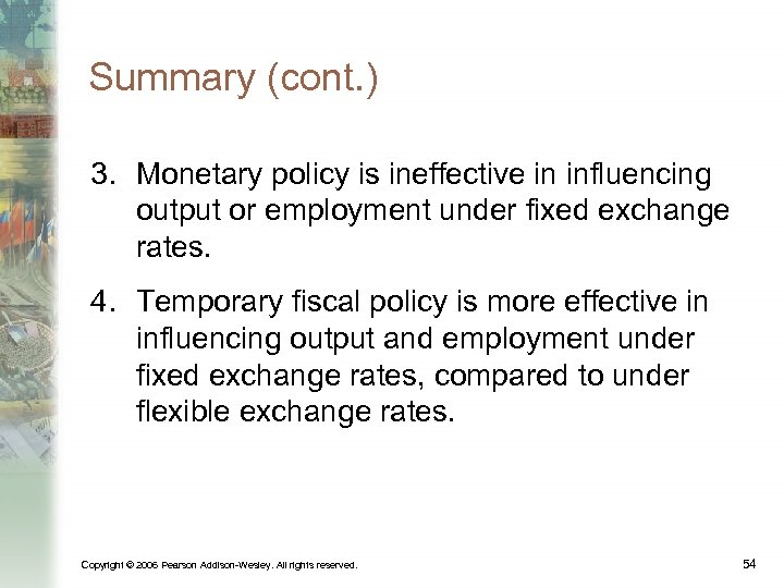 Summary (cont. ) 3. Monetary policy is ineffective in influencing output or employment under