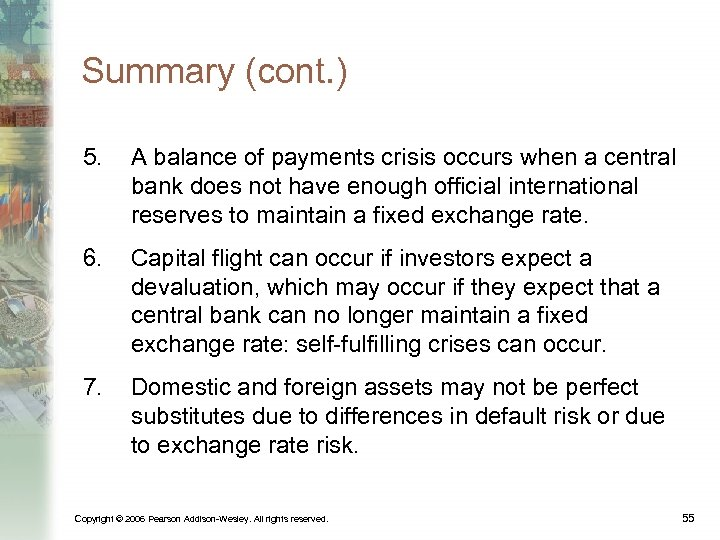 Summary (cont. ) 5. A balance of payments crisis occurs when a central bank