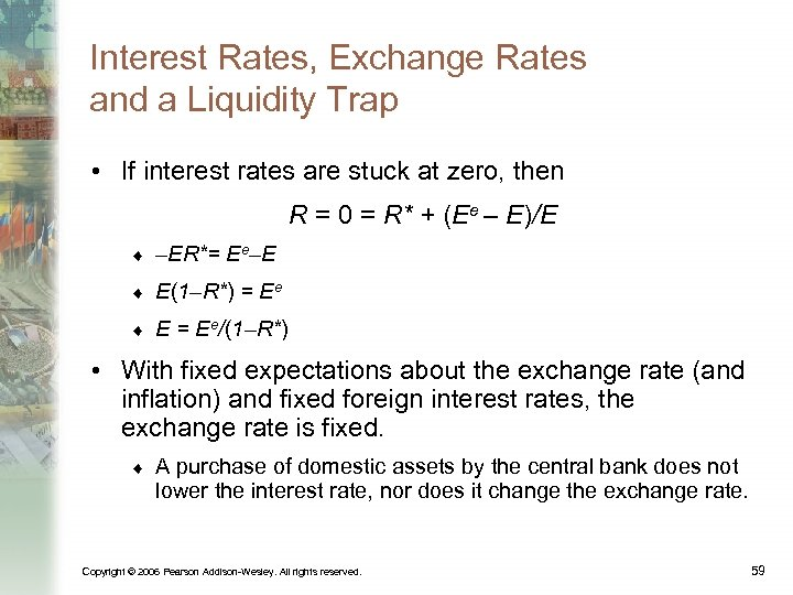 Interest Rates, Exchange Rates and a Liquidity Trap • If interest rates are stuck