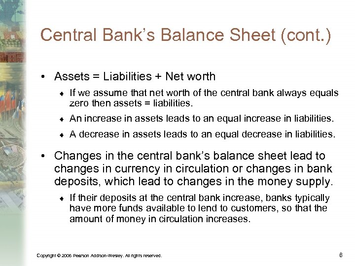 Central Bank's Balance Sheet (cont. ) • Assets = Liabilities + Net worth ¨