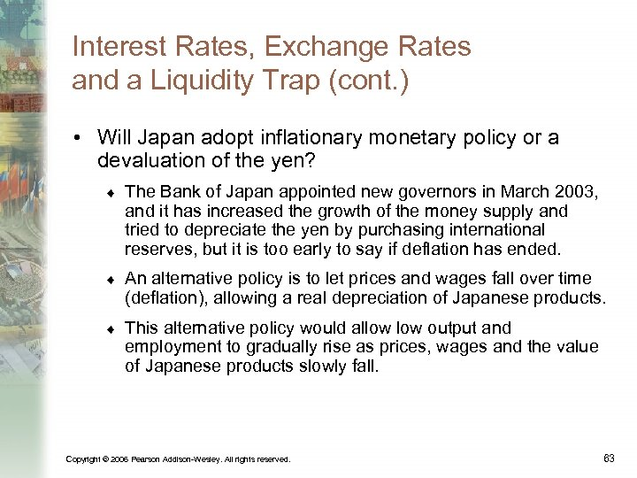 Interest Rates, Exchange Rates and a Liquidity Trap (cont. ) • Will Japan adopt