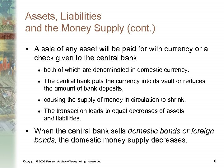 Assets, Liabilities and the Money Supply (cont. ) • A sale of any asset