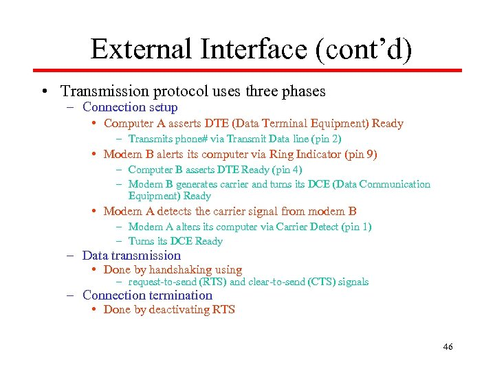 External Interface (cont'd) • Transmission protocol uses three phases – Connection setup • Computer