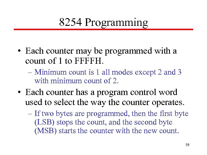 8254 Programming • Each counter may be programmed with a count of 1 to