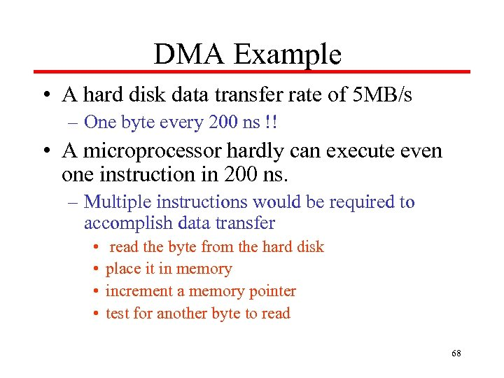 DMA Example • A hard disk data transfer rate of 5 MB/s – One