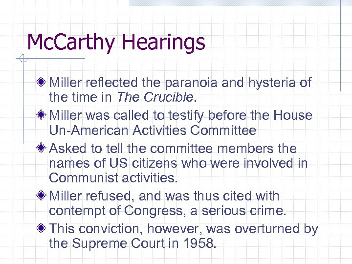 Mc. Carthy Hearings Miller reflected the paranoia and hysteria of the time in The