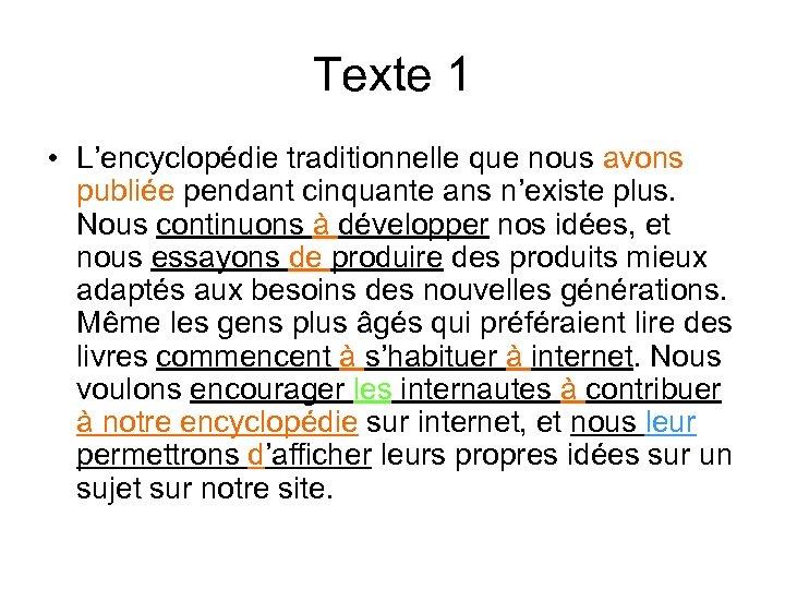 Texte 1 • L'encyclopédie traditionnelle que nous avons publiée pendant cinquante ans n'existe plus.