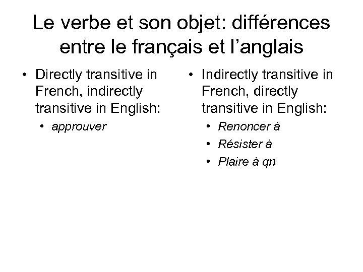 Le verbe et son objet: différences entre le français et l'anglais • Directly transitive