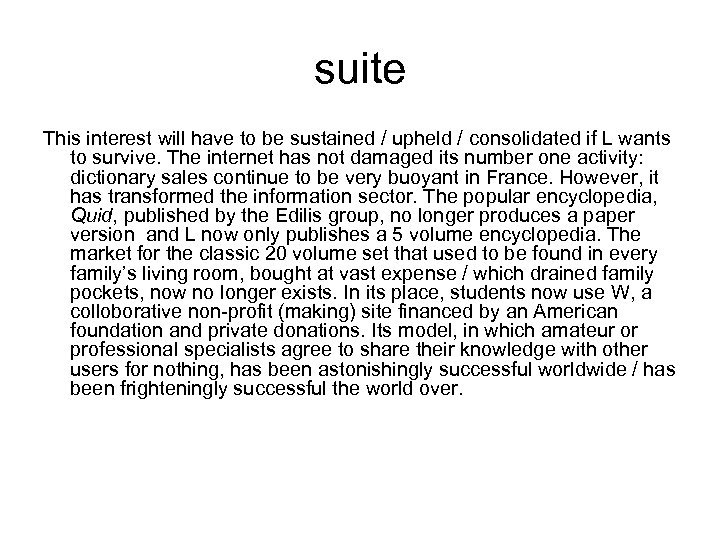 suite This interest will have to be sustained / upheld / consolidated if L