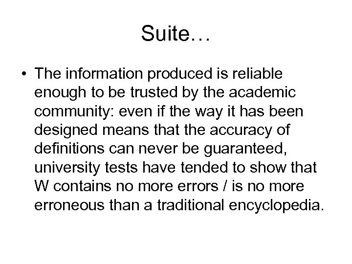 Suite… • The information produced is reliable enough to be trusted by the academic
