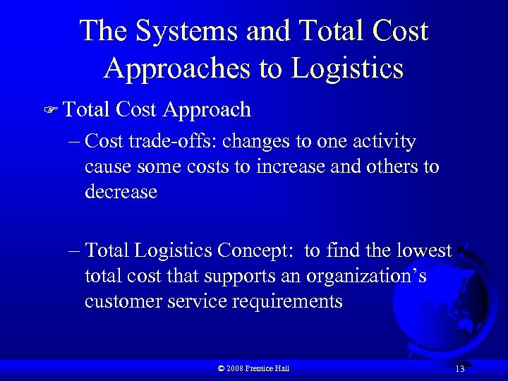 The Systems and Total Cost Approaches to Logistics F Total Cost Approach – Cost
