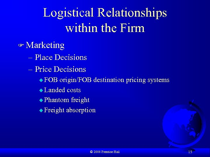 Logistical Relationships within the Firm F Marketing – Place Decisions – Price Decisions u