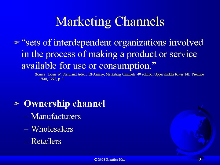 """Marketing Channels F """"sets of interdependent organizations involved in the process of making a"""