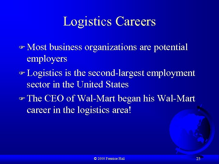 Logistics Careers F Most business organizations are potential employers F Logistics is the second-largest