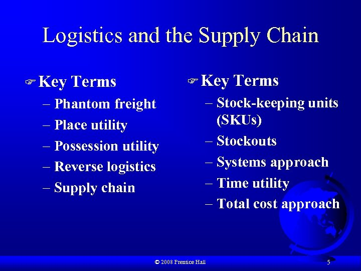 Logistics and the Supply Chain F Key Terms – Phantom freight – Place utility