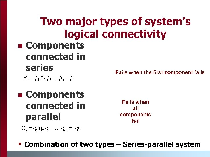 Two major types of system's logical connectivity n Components connected in series P s