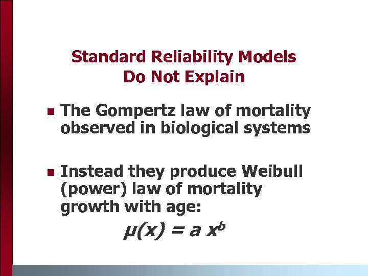 Standard Reliability Models Do Not Explain n The Gompertz law of mortality observed in