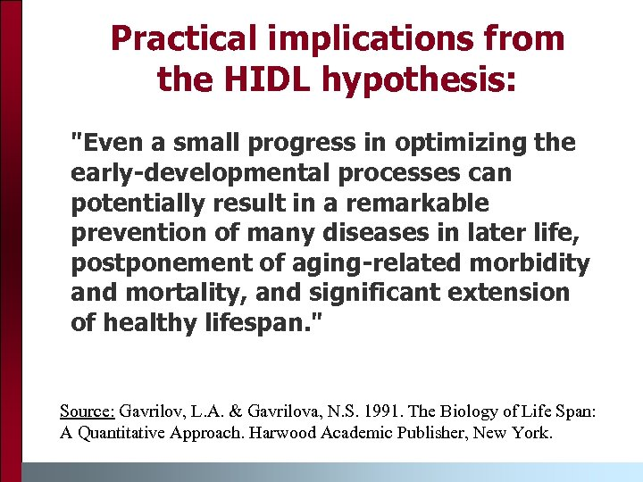 Practical implications from the HIDL hypothesis: