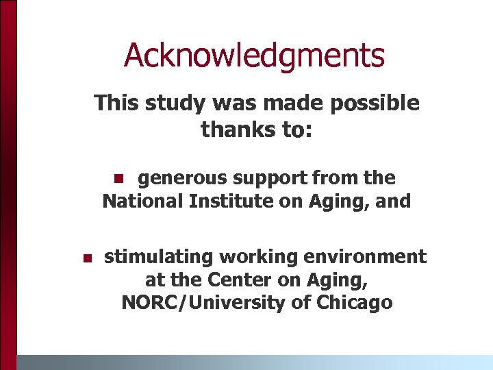 Acknowledgments This study was made possible thanks to: generous support from the National Institute