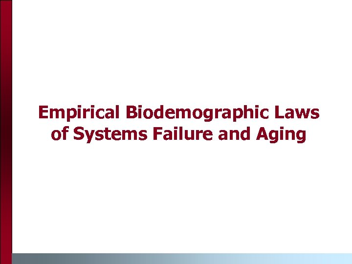 Empirical Biodemographic Laws of Systems Failure and Aging