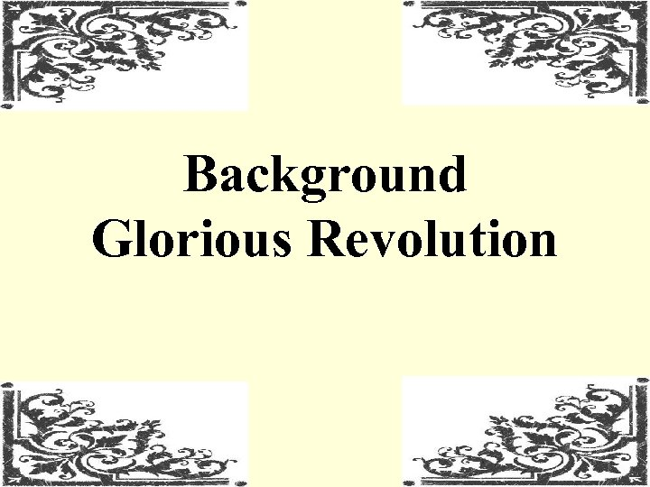 Background Glorious Revolution