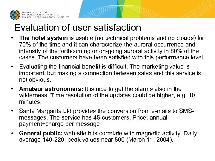Evaluation of user satisfaction • The hotel system is usable (no technical problems and