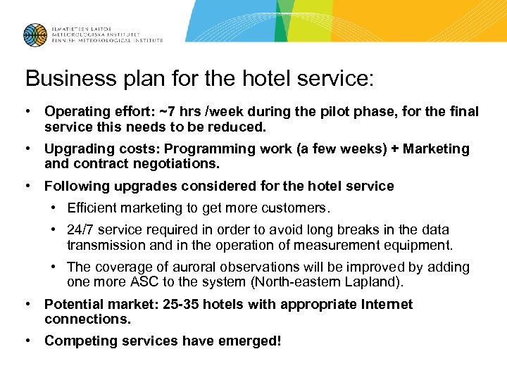 Business plan for the hotel service: • Operating effort: ~7 hrs /week during the