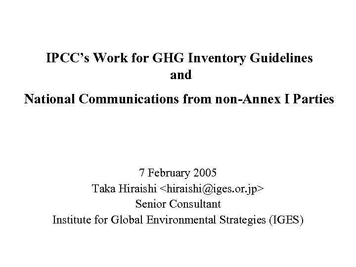 IPCC's Work for GHG Inventory Guidelines and National Communications from non-Annex I Parties 7