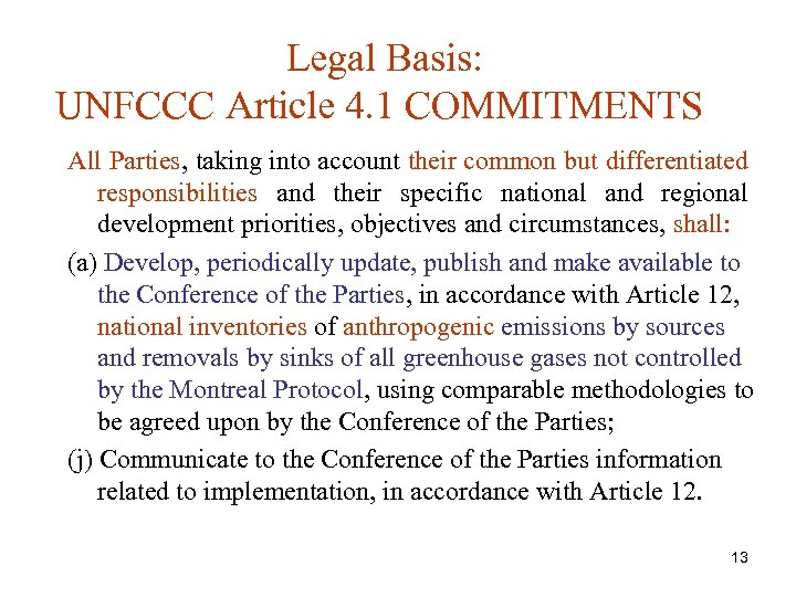 Legal Basis: UNFCCC Article 4. 1 COMMITMENTS All Parties, taking into account their common