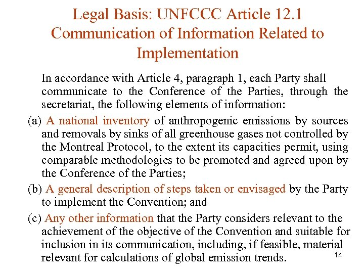 Legal Basis: UNFCCC Article 12. 1 Communication of Information Related to Implementation In accordance