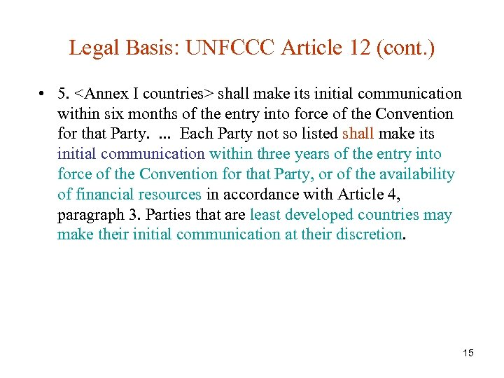 Legal Basis: UNFCCC Article 12 (cont. ) • 5. <Annex I countries> shall make